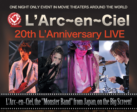 Giveaway: L'Arc-en-Ciel on the Big Screen!