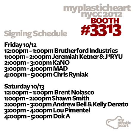NYCC 2012 Signing Schedule for myplasticheart (booth #3313)