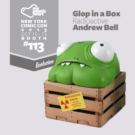 MPH Exclusive NYCC 2013 – Glop in a Box Radioactive Edition by Andrew Bell