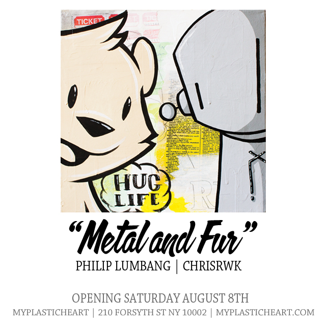 Metal and Fur – New Work by Philip Lumbang and ChrisRWK opens August 8th